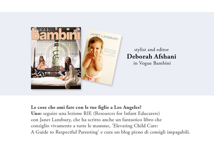 """Stylist and editor Deborah Afshani @deborahafshani recommended my book, """"Elevating Child Care"""" in Italian Vogue Bambini! @voguebambini  I adore her and her children."""