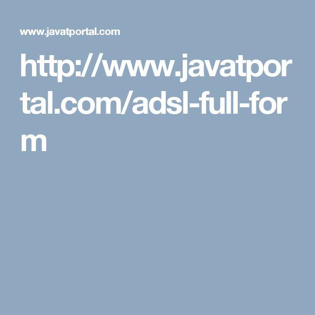 http://www.javatportal.com/adsl-full-form