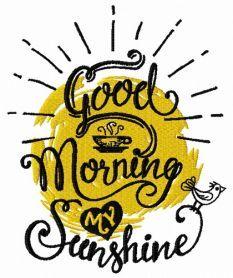 Good morning my sunshine machine embroidery design. Machine embroidery design. www.embroideres.com