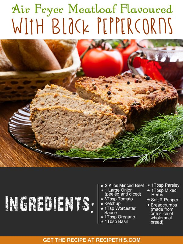 Air Fryer Meatloaf Flavoured With Black Peppercorns via @recipethis
