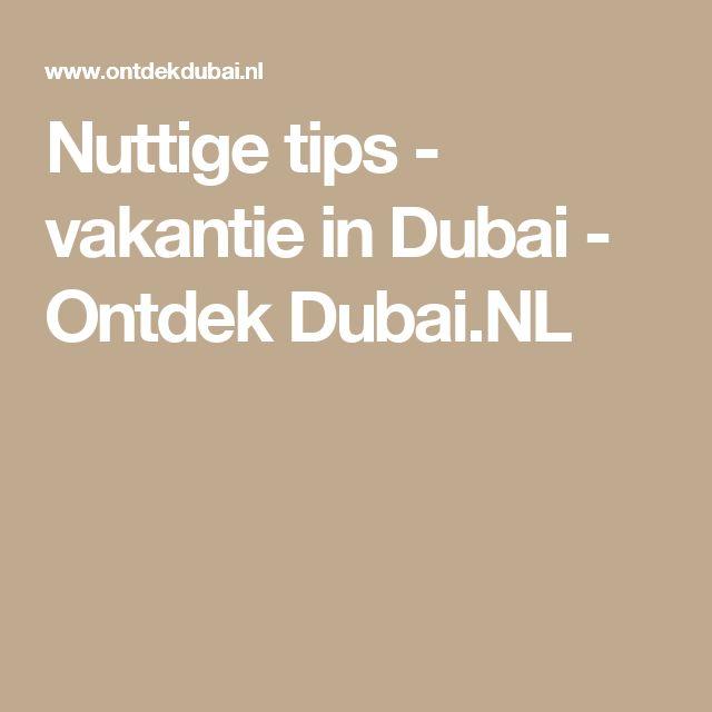 Nuttige tips - vakantie in Dubai - Ontdek Dubai.NL