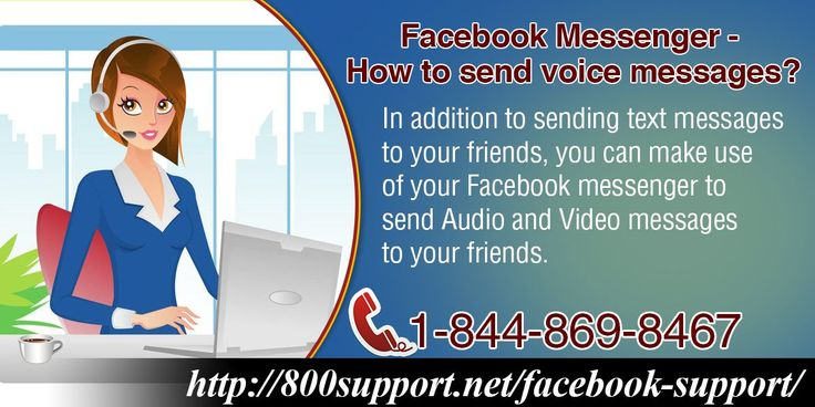 In addition to sending text messages to your friends, you can make use of your Facebook messenger to send Audio and Video messages to your friends. 800support.net/... How you will send audio messages to your friends using Facebook messenger? Know here. The steps are given below 1. Login to your Facebook Messenger 2. Chose People Tab 3. Click on the contact with whom you want to start a conversation 4. Click 'Add attachment button >> Record Voice