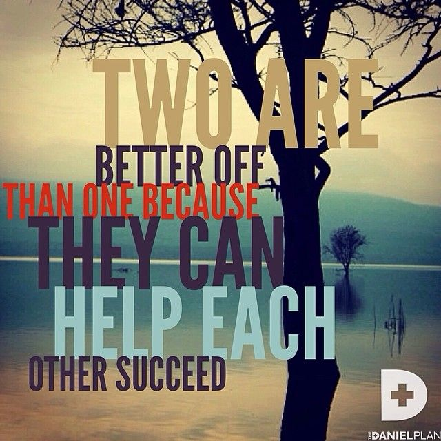 """Helping Each Other: """"Two People Are Better Off Than One, For They Can Help"""