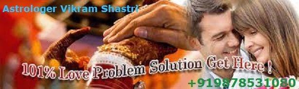 Love Marriage Specialist Vashikaran Specialist Love Spells India No.1 Astrologer vikram shastri +919878531080 http://www.no1astrologerinindia.com