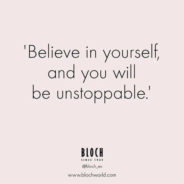 #QuoteoftheDay Believing in yourself means everything! #Bloch #dance #blocheu…