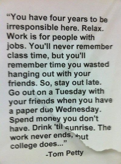 : Colleges Life, Remember This, Senior Year, So True, Toms Petty, Favorite Quotes, Living, Best Quotes, High Schools