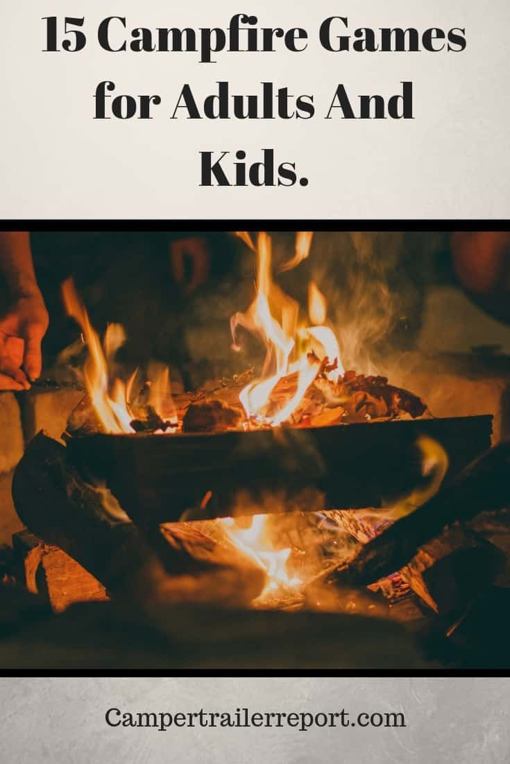 15 Campfire Games For Adults And Kids Rv Ideas Pinterest