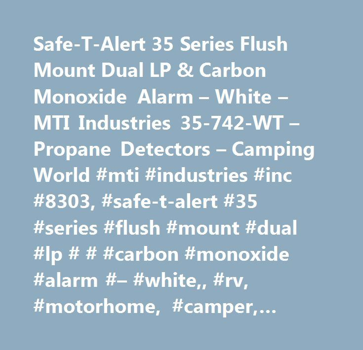 Safe-T-Alert 35 Series Flush Mount Dual LP & Carbon Monoxide Alarm – White – MTI Industries 35-742-WT – Propane Detectors – Camping World #mti #industries #inc #8303, #safe-t-alert #35 #series #flush #mount #dual #lp # # #carbon #monoxide #alarm #– #white,, #rv, #motorhome, #camper, #travel #trailer, #recreational #vehicles, #trailers, #parts, #supplies, #fifth-wheel, #rving, #5th #wheels…