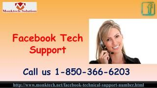 Can Facebook Tech Support team help me at the lightening speed 1-850-366-6203? Yes, our Facebook Tech Support team will help you at the lightening speed because they know that you are pretty impatient about the reliable solution and that's why we are working as fast as we can. So, pick your phone and open the dialer app and dial our toll-free number 1-850-366-6203 and place a call to contact our experts. For more information visit…