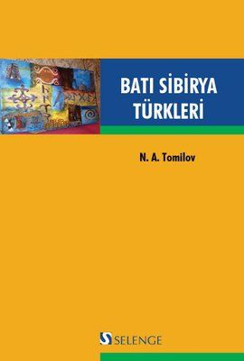 bati sibirya turkleri - n  a  tomilov - selenge  http://www.idefix.com/kitap/bati-sibirya-turkleri-n-a-tomilov/tanim.asp