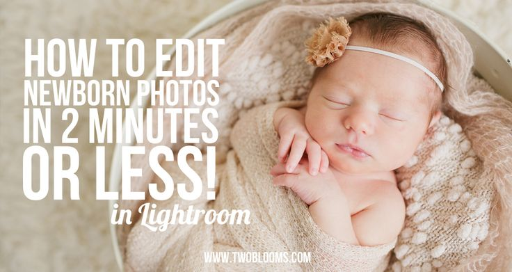 Editing newborn photos in Lightroom | Two Blooms Lightroom Presets for Portraits