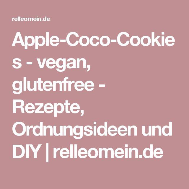 Apple-Coco-Cookies - vegan, glutenfree - Rezepte, Ordnungsideen und DIY | relleomein.de