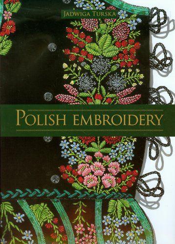 Polish Embroidery by Daunta Buczkowska https://www.amazon.co.uk/dp/8375444898/ref=cm_sw_r_pi_dp_mlsJxb7WWQ7RH