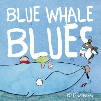 Blue Whale Blues by Peter Carnavas for ages 5-10 Short listed for the West Australian Young Readers Book Award 2016