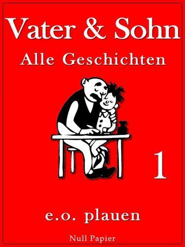 Erich Ohser: Vater und Sohn - Band 1