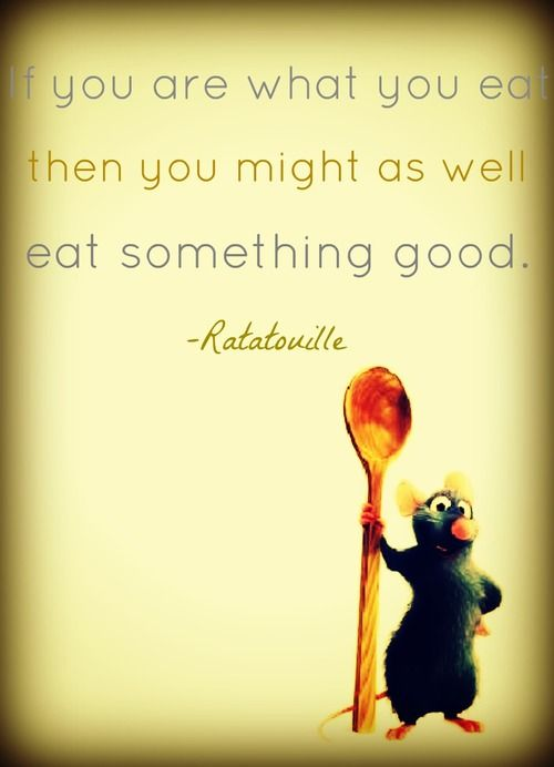 Remy from ratatouille quote i think this would be a funny for Cuisine quotes