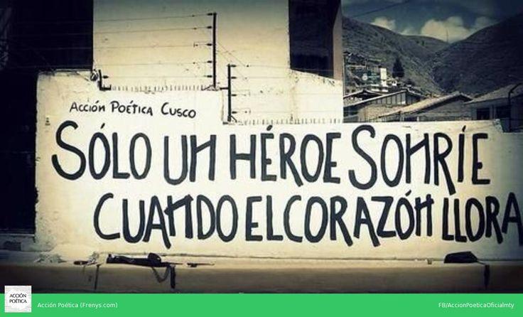 Solo un héroe sonríe cuando el corazón llora