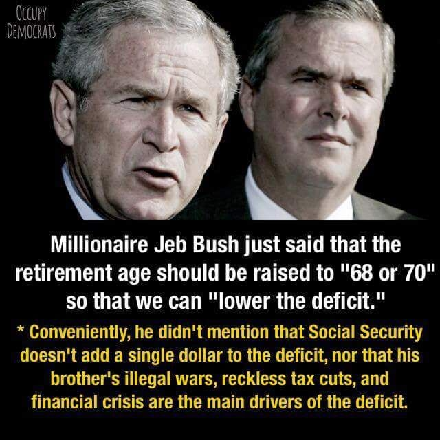Bush: Retirement age should be phased in to '68 or 70' http://thehill.com/blogs/ballot-box/gop-primaries/243556-bush-retirement-age-should-be-68-or-70 … #GOPClownCar #UniteBlue #TNTweeters | Yep, go ahead and vote this nut for president; and he's seemingly the best out of the bunch of what 25 or so now? Hope you love working!