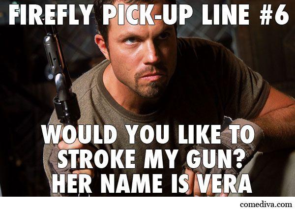 Firefly's Jayne, PickUp Line