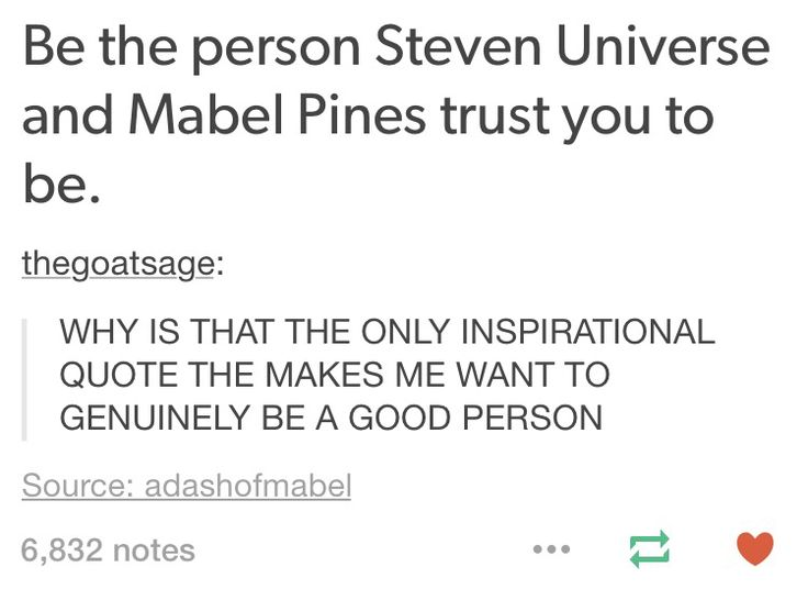 Be the person Steven universe and Mabel pines trust you to be