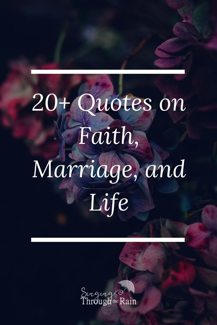 20+ Quotes on Faith, Marriage and Life