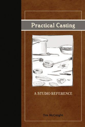 Practical Casting: A Studio Reference, Revised Edition by Tim McCreight, http://www.amazon.com/dp/096159845X/ref=cm_sw_r_pi_dp_RbJErb0RJC2QT