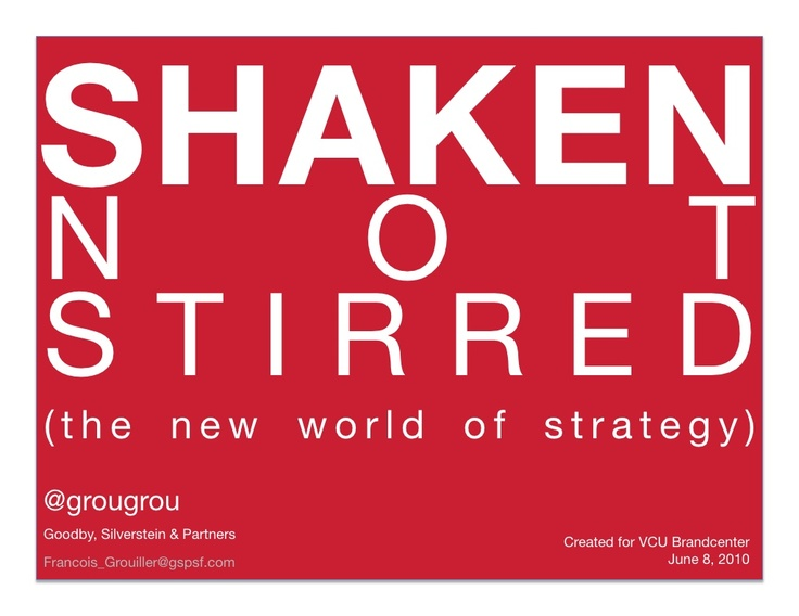 shaken-not-stirred-the-new-world-of-strategy by Francois Grouiller via Slideshare