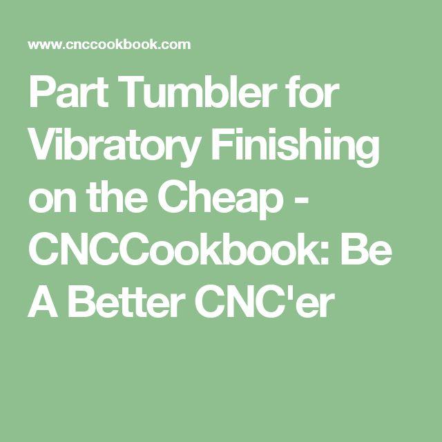 Part Tumbler for Vibratory Finishing on the Cheap - CNCCookbook: Be A Better CNC'er