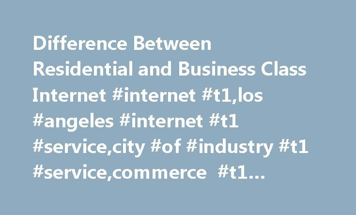 Difference Between Residential and Business Class Internet #internet #t1,los #angeles #internet #t1 #service,city #of #industry #t1 #service,commerce #t1 #service,business #internet http://kenya.nef2.com/difference-between-residential-and-business-class-internet-internet-t1los-angeles-internet-t1-servicecity-of-industry-t1-servicecommerce-t1-servicebusiness-internet/  # Provision dynamic IP addresses (not static) A dynamic IP means that the IP address will change without warning. Therefore…