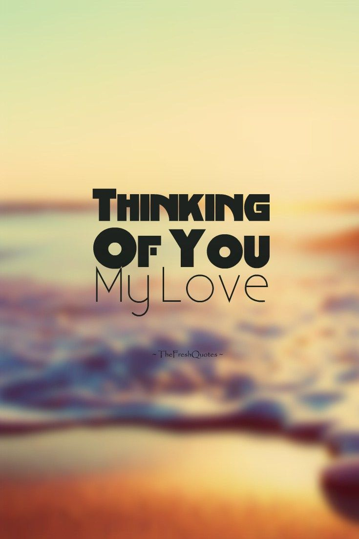 Thinking Of You Miss You Quote Thinking Of You Quotes Be Yourself Quotes Cant Wait To See You Quotes