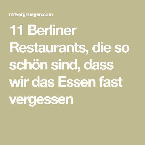 11 Berliner Restaurants, die so schön sind, dass wir das Essen fast vergessen