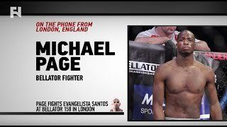 "cool Michael Page on Bellator 158: London & Evangelista ""Cyborg"" Santos - ""I'm Prepared For Anyone Now"""