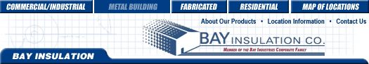Bay Insulation - Metal Building Insulation- Bay Industries, Inc.