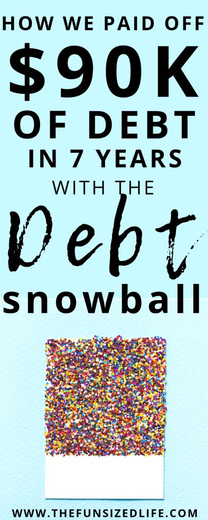 How We Paid Off $90,000 of Debt in 7 Years with the Debt Snowball