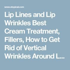 how to get rid of lines around lips