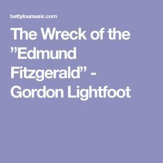 "The Wreck of the ""Edmund Fitzgerald"" - Gordon Lightfoot"