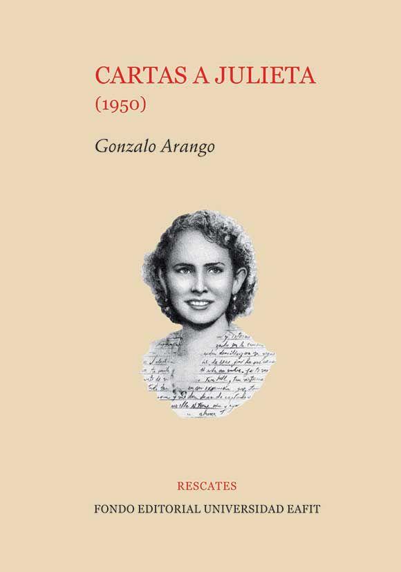 Cartas a Julieta de Gonzalo Arango 1950  #Rescates #EditorialEAFIT #GonzaloArango