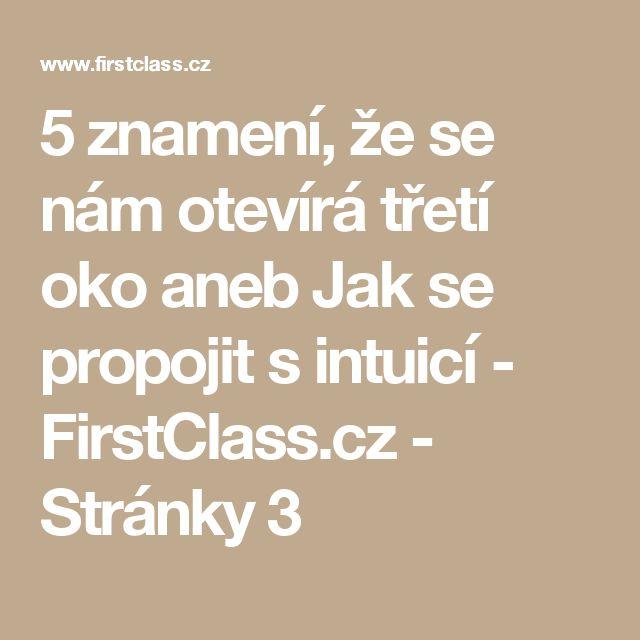 5 znamení, že se nám otevírá třetí oko aneb Jak se propojit s intuicí - FirstClass.cz - Stránky 3