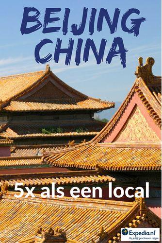 5x Beijing bezoeken als een local, China    Expedia Insider Tips