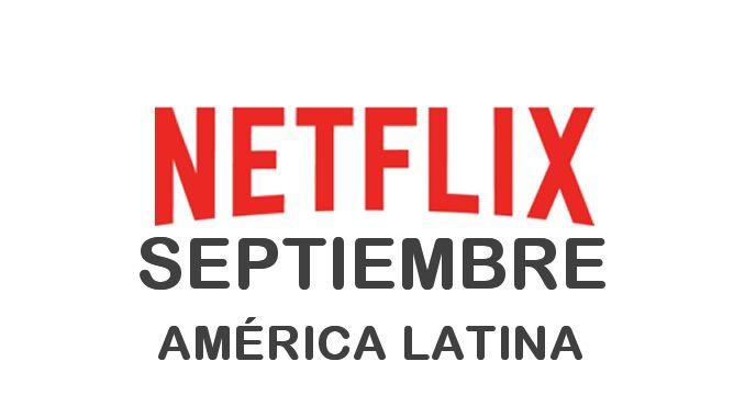 Estrenos de Netflix en América Latina para Septiembre 2017 - http://netflixenespanol.com/2017/08/27/estrenos-netflix-america-latina-septiembre-2017/