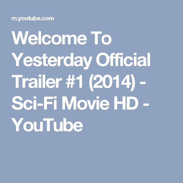 Welcome To Yesterday Official Trailer #1 (2014) - Sci-Fi Movie HD - YouTube