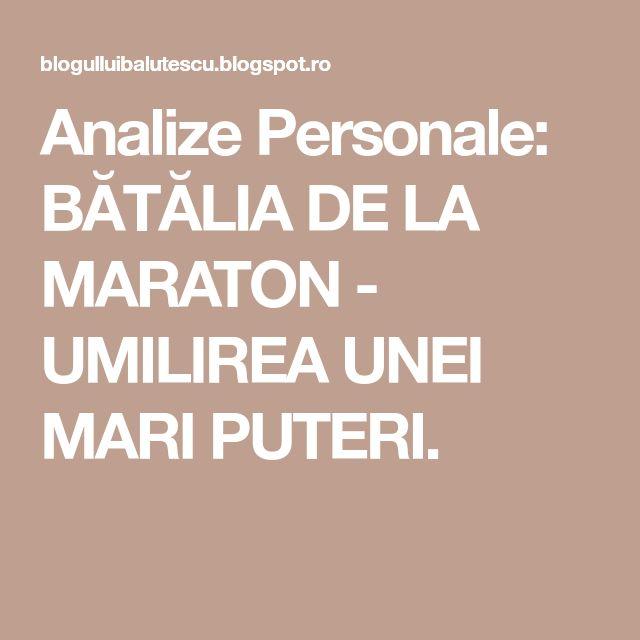 Analize Personale: BĂTĂLIA DE LA MARATON - UMILIREA UNEI MARI PUTERI.