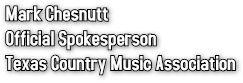 Mark Chesnutt Official Spokesperson Texas Country Music Association