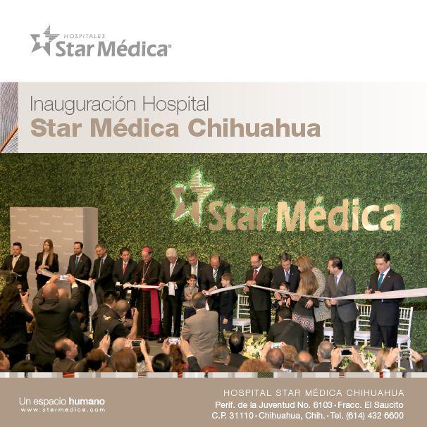 El Gobernador César Duarte y el Presidente y Director General de Hospitales Star Médica Alejandro Martín del Campo inauguran oficialmente nuestro décimo cuarto hospital en México.