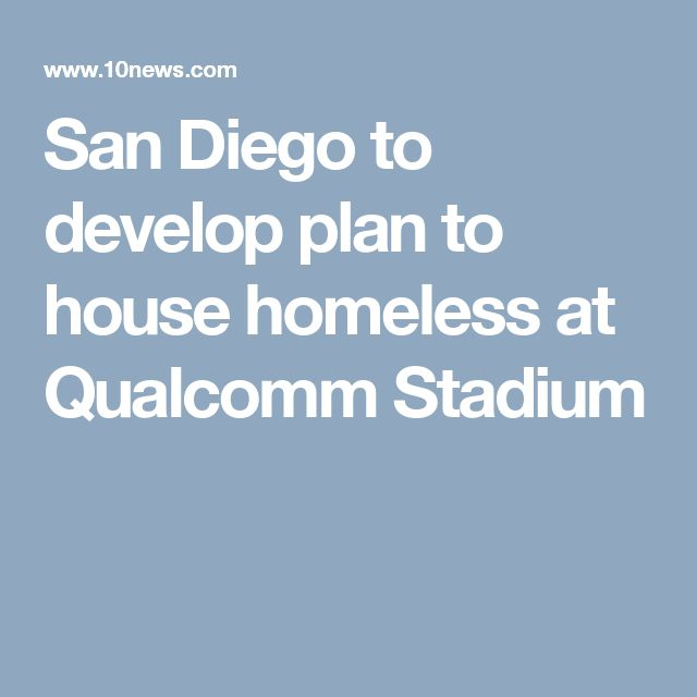 San Diego to develop plan to house homeless at Qualcomm Stadium