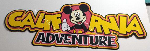Disney scrapbooking, Disney die cut, Disney California, Disneyland, California Adventure scrapbooking, die cut title for scrapbooking