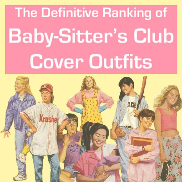 The Definitive Ranking Of All 131 Baby-Sitter's Club Cover Outfits. Seriously - this is awesome.