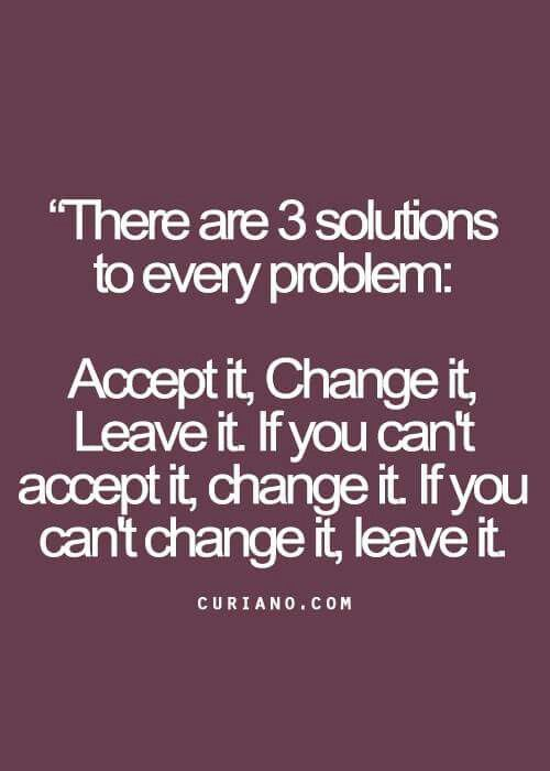 There are 3 solutions to every problem ...