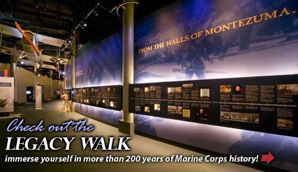 What a great place! Visit if you're nearby. Check out the Leatherneck Gallery!  Immerse yourself in over 200 years of Marine Corps history.