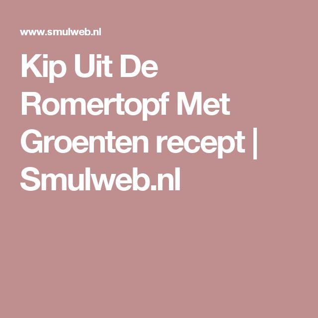 Kip Uit De Romertopf Met Groenten recept | Smulweb.nl